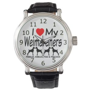 I Love My FOUR Weimaraner Dogs Watch