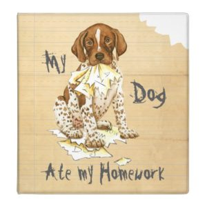My German Shorthaired Pointer Ate My Homework Binder