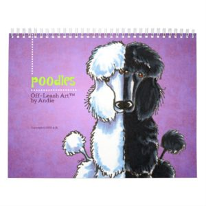 Poodles Off-Leash Art™ Vol 1 Calendar
