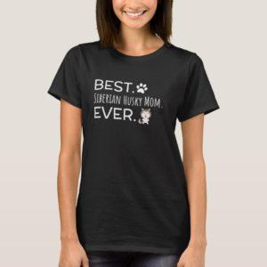Best Siberian Husky Mom Ever T-Shirt