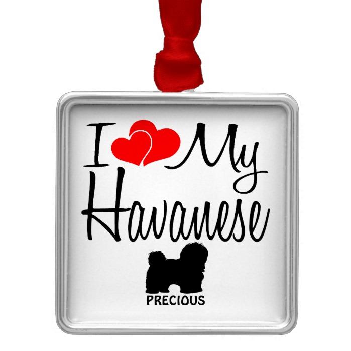 Custom I Love My Havanese Metal Ornament