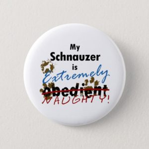Extremely Naughty Schnauzer Button