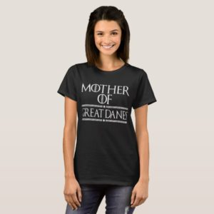 Mother Of Great Danes T-Shirt