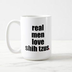 Real Men Love Shih Tzus Mug