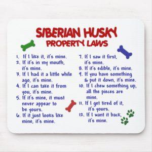 SIBERIAN HUSKY Property Laws 2 Mouse Pad